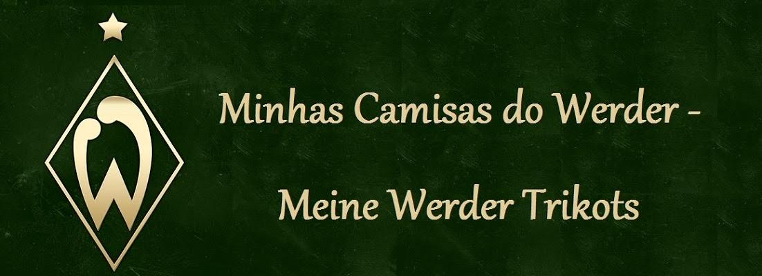 Minhas camisas do Werder - Meine Werder trikots