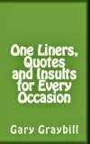 One Liners, Quotes and Insults for Every Occasion