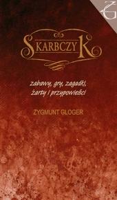Zygmunt Gloger. Skarbczyk.