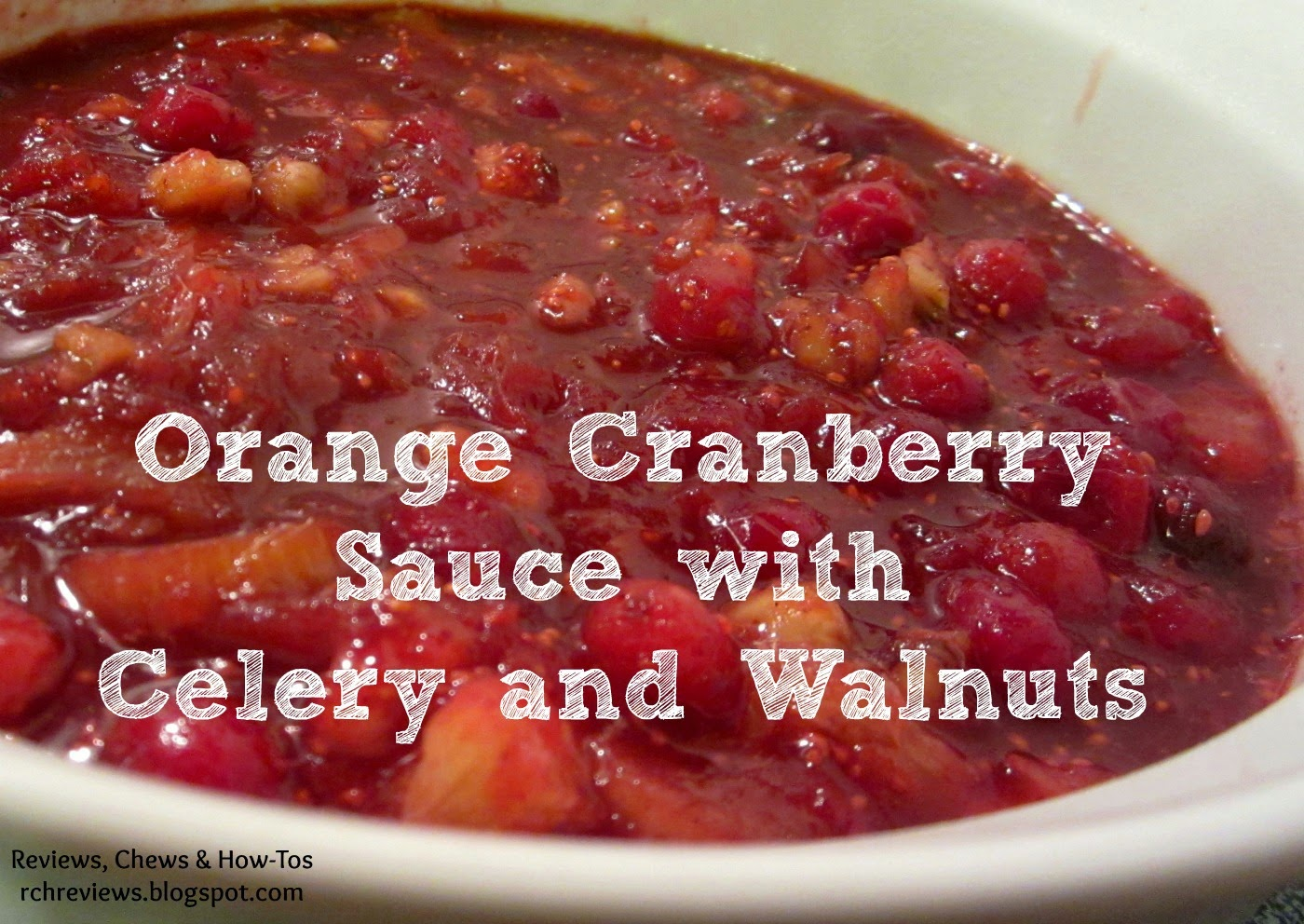 Reviews, Chews & How-Tos: Orange Cranberry Sauce with Celery & Walnuts