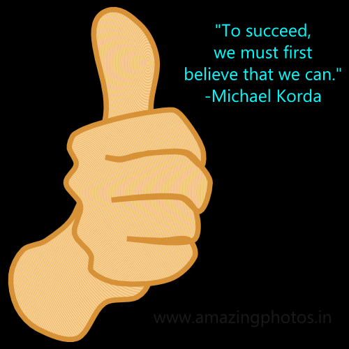 To succeed, we must first believe that we can