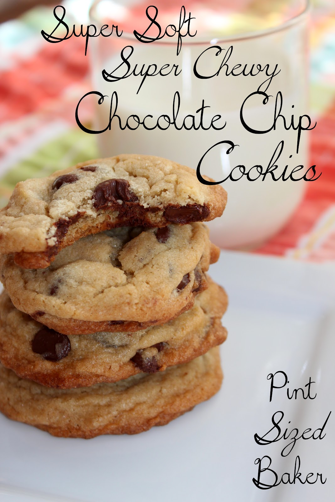 Pint Sized Baker: Soft and Chewy Chocolate Chip Cookies
