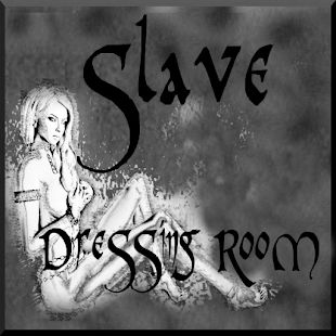 Slave Dressing Room