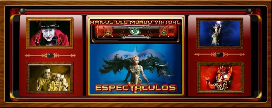 Espectáculos - Amigos del Mundo Virtual