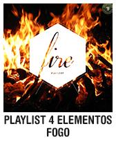 Playlist 4 elementos: fogo
