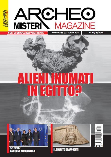 ARCHEO MISTERI MAGAZINE N. 36 OTTOBRE 2017