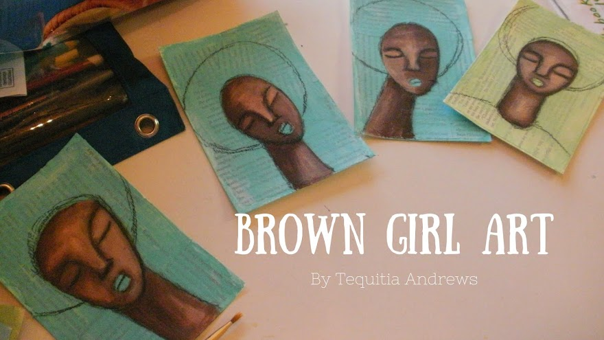 Brown Girl Art by Tequitia Andrews