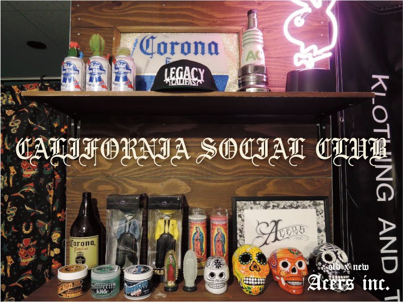 ACERS INC. BLOG「CALIFORNIA SOCIAL CLUB」