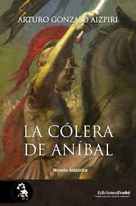 """Con """"LA CÓLERA DE ANÍBAL"""", ARTURO GONZALO AIZPIRI completa la """"TRILOGÍA DE ANÍBAL"""" (Eds. Evohé)"""