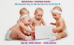 """Bộ Video """"Super Kids"""""""