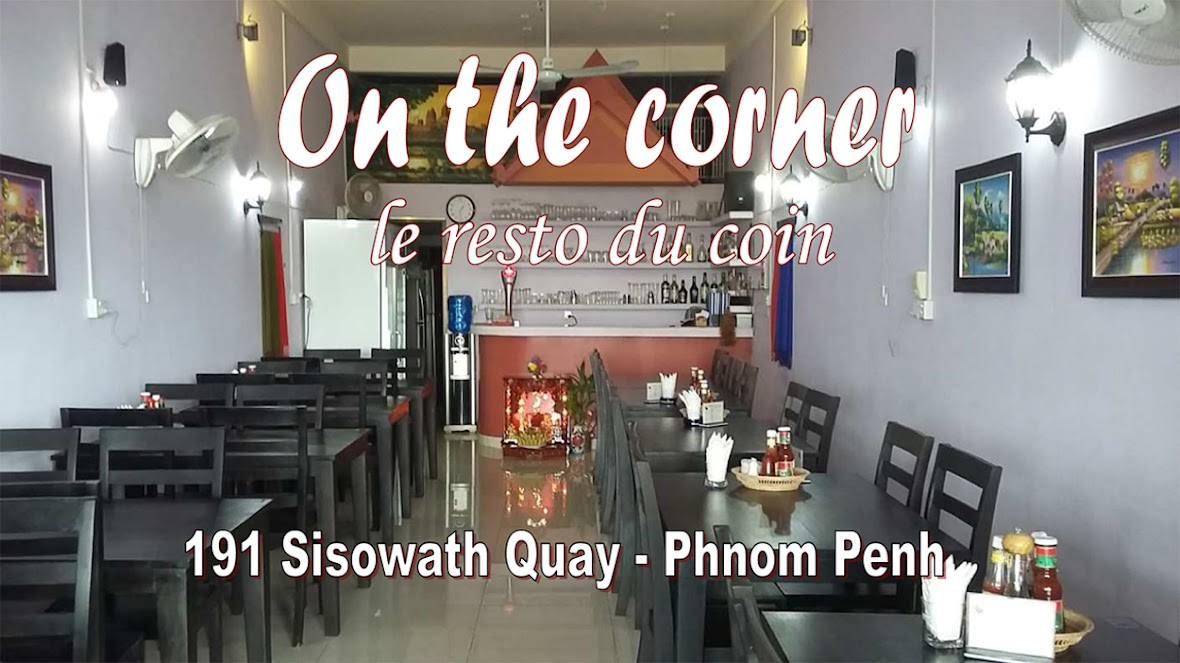 PHNOM PENH RESTAURANT ON THE CORNER le resto du coin au CAMBODGE