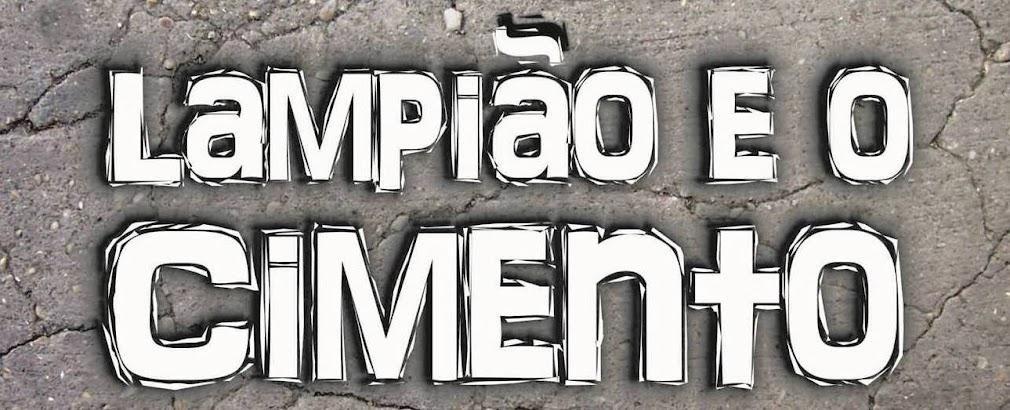 Lampião e o Cimento