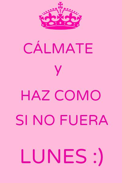 """Spanish quote """"Cálmate y haz como si no fuera lunes"""". Visit www.soeasyspanish.com             #español #ELE #learnspanish #quote"""