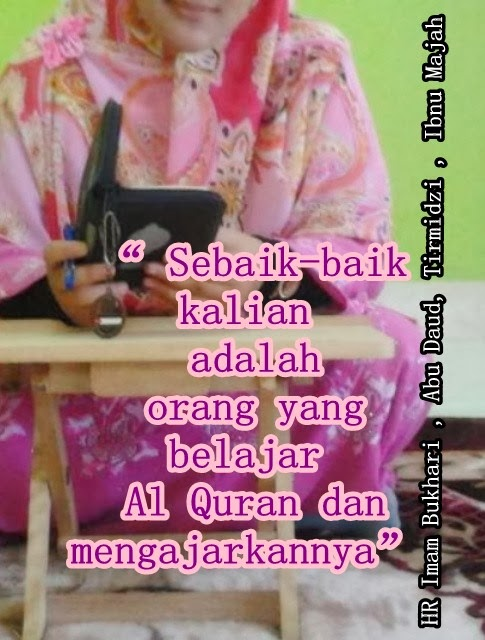 Ayuh Belajar Al-Quran dan Mengajarkannya