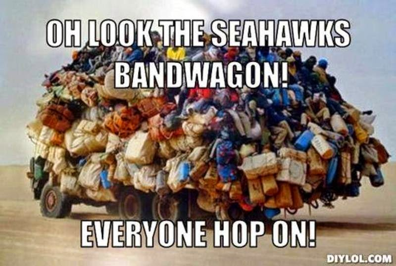oh look the seahawks bandwagon! everyone hop on!