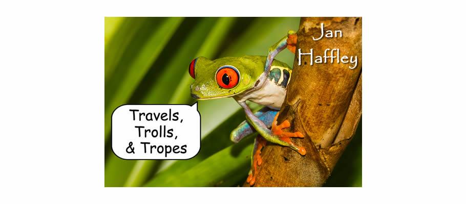 Travels, Trolls, & Tropes