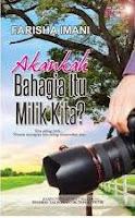 http://limauasam.blogspot.com/2013/09/adakah-bahagia-itu-milik-kita-farisha.html