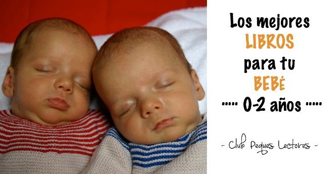 Selección De Cuentos Para Bebés 0 2 Años Club Peques Lectores