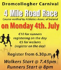 Annual 4 mile race in Dromcollogher in SW Limerick...Mon 4th July