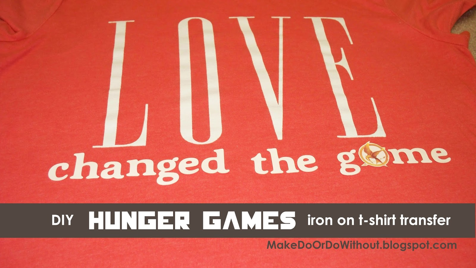 Make do make your own hunger games t shirt for Create your own iron on transfer for t shirt