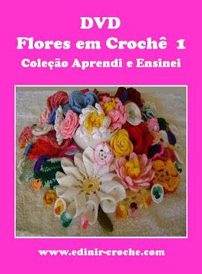flores em croche fuxicos com edinir-croche vídeo-aula dvd frete grátis