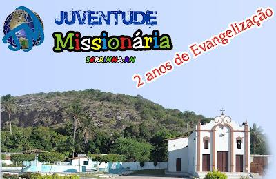 JM em Serrinha/RN: 2 Anos de Evangelização