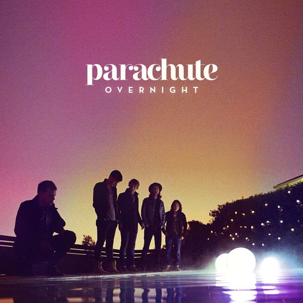 Parachute – Overnight (2013) [Album]