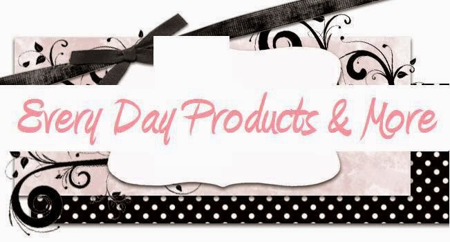 EVERY DAY PRODUCTS & MORE