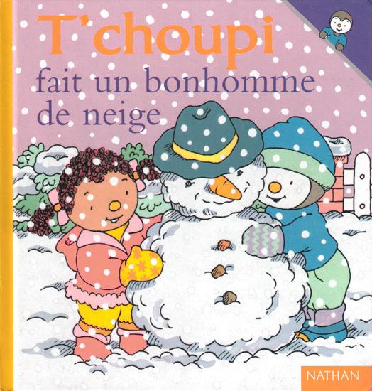 Tchoupi et la neige 1 2 3 nous irons au bois - Tchoupi fait la fete ...