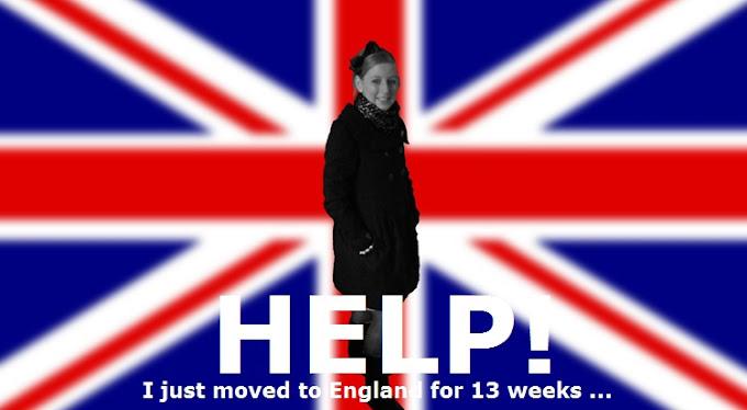 Help! I'm moving to England