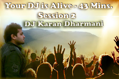 Your DJ is Alive 43 Minutes Nonstop Party Mix - Session 2 - Dj Karan Dharmani