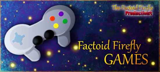 The Factoid Firefly Games