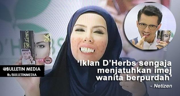 """""""Iklan Celak D'HERBS Sengaja JATUHKAN IMEJ WANITA BERPURDAH!"""" - Netizen"""