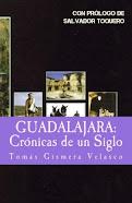 Guadalajara. Crónicas de un siglo