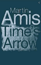 Time's Arrow by Martin Amis book cover