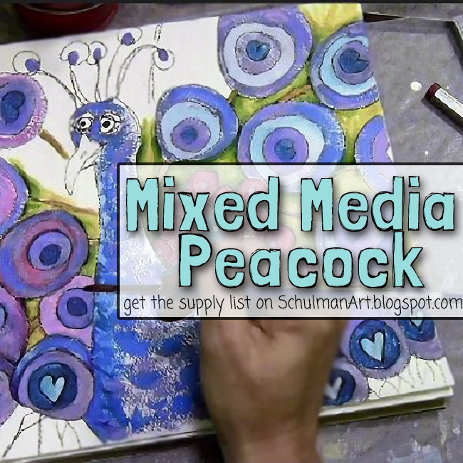 download the art supply list for a mixed media and watercolor peacock on http://schulmanart.blogspot.com/2015/12/using-watercolor-in-your-mixed-media-art.html