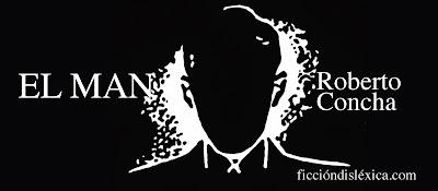IMAGEN DE silueta de hombre en fondo negro con el título de la obra El man, micropoesía por Roberto Concha @RobertoConchaR del blog ficciondislexica.com