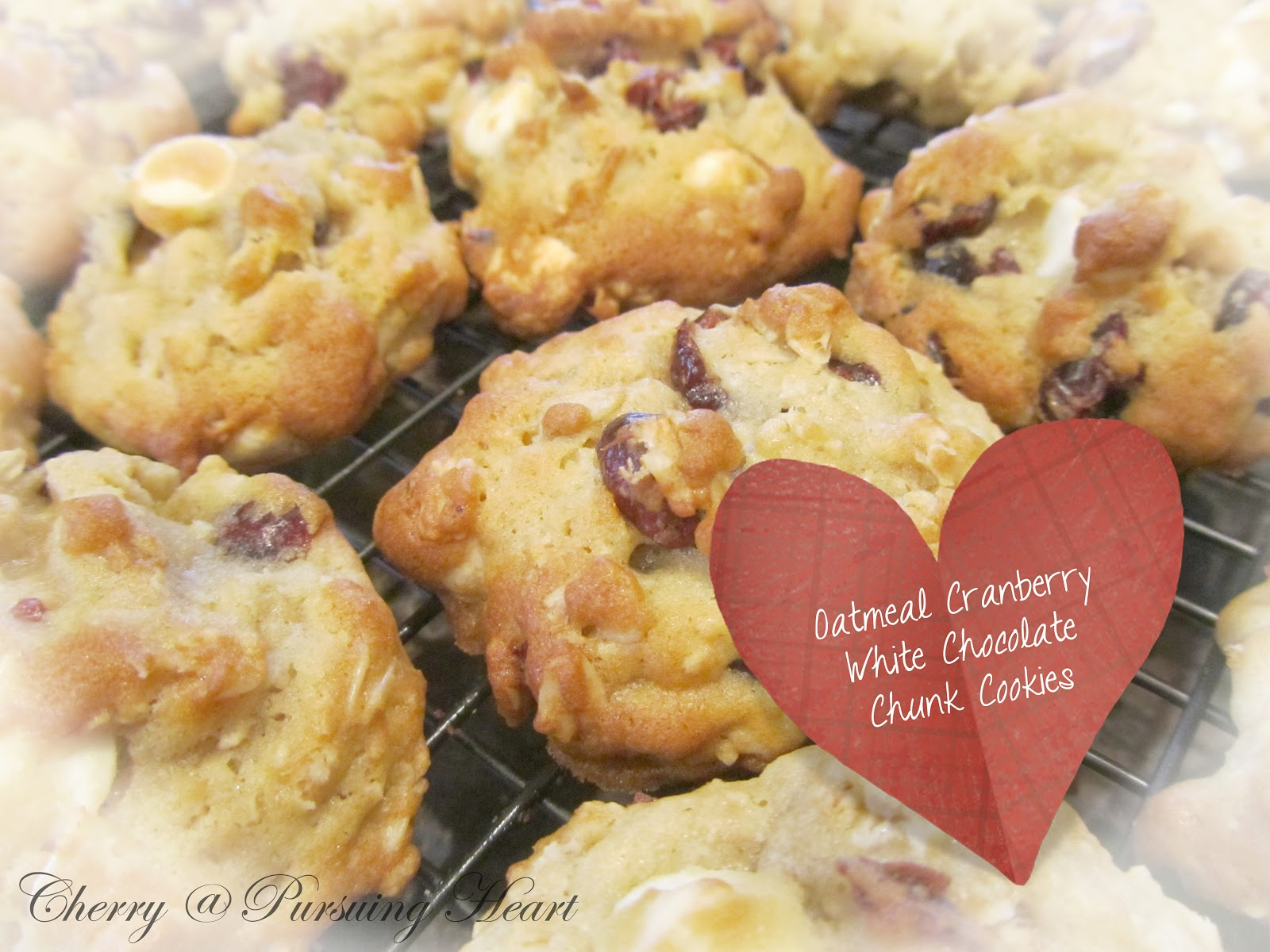 Pursuing Heart: Oatmeal Cranberry White Chocolate Chunk Cookies