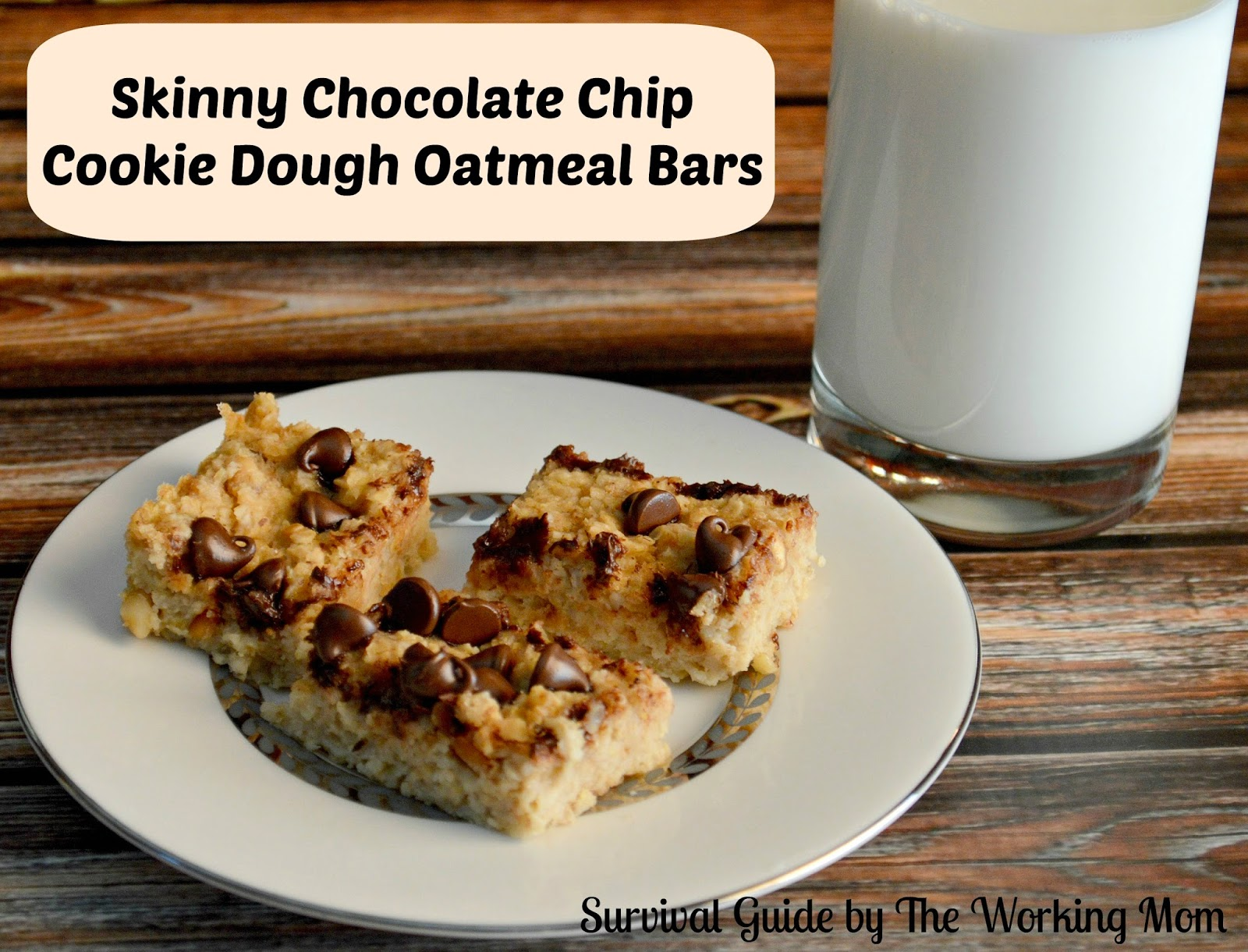 ... The Working Mom: Skinny Chocolate Chip Cookie Dough Oatmeal Bar Recipe