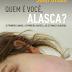 #Releitura: Quem é você, Alasca?