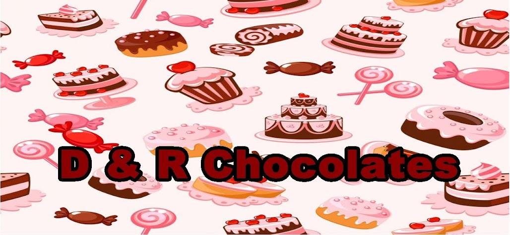 D & R CHOCOLATES