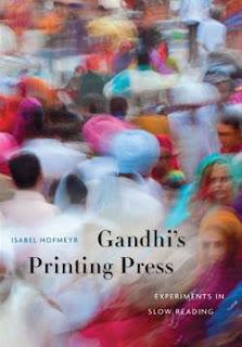 Gandhi's Printing Press: Experiments in Slow Reading Isabel Hofmeyr