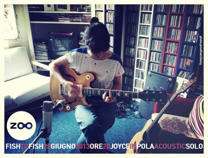 Joyce In Pola - Live at Zoo, Bologna - Fish To Fish