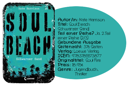 http://www.amazon.de/Schwarzer-Sand-Kate-Harrison/dp/3785573871/ref=sr_1_1?ie=UTF8&qid=1397896375&sr=8-1&keywords=soul+beach+schwarzer+sand