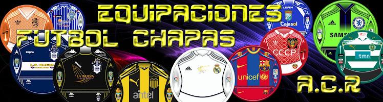 EQUIPACIONES FUTBOLCHAPAS A.C.R