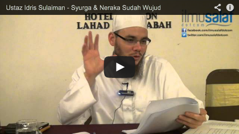 Ustaz Idris Sulaiman – Syurga & Neraka Sudah Wujud
