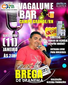 Clube do Brega de Upanema neste dia 11 de Janeiro no Vagalume Bar em Campo Grande