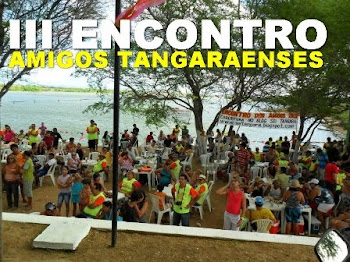 REVIVA AS EMOÇÕES DO III ENCONTRO DOS AMIGOS TANGARAENSES