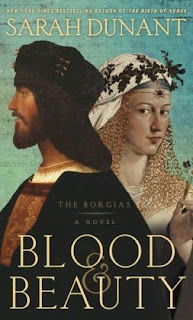 Sarah Dunant: Blood and Beauty: The Borgias