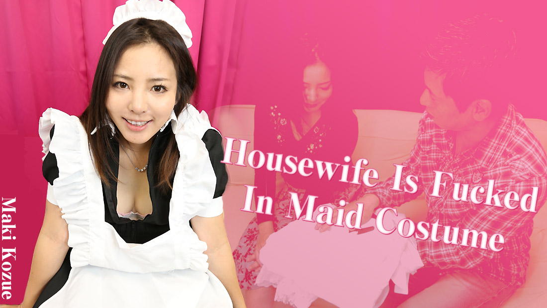 Maki Kozue Housewife Is Fucked In Maid Costume